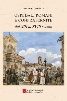 OSPEDALI ROMANI E CONFRATERNITE dal XIII al XVIII secolo