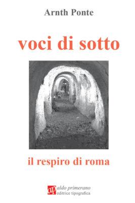 Voci di sotto. Il respiro di roma