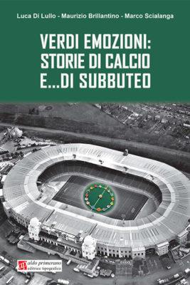 Verdi emozioni: storie di calcio e… di Subbuteo
